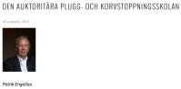 Den auktoritära plugg- och korvstoppningsskolan Patrik Engellau