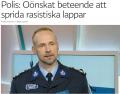 Polis Oönskat beteende sprida rasistiska lappar