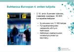 Suhteessa Euroopan 4. eniten tulijoita 8.122015