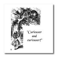 Alice in Wonderland curiouser-and-curiouser
