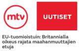 EU-tuomioistuin Britannialla oikeus rajata MTV 14.6 2016