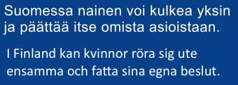 Suomessa nainen voi kulkea yksin