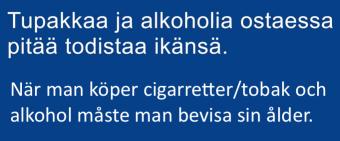 Tupakkaa ja alkoholia ostaessa